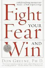 Fight Your Fear and Win: Seven Skills for Performing Your Best Under Pressure--A