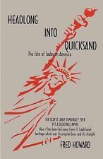 Headlong into Quicksand : The Tale of Today in America, the Oldest Large...