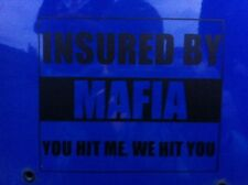 """INSURED BY MAFIA""FUNNY CAR STICKER CLIO, PUG,SAXO,JDM STANCE DRIFT VW DUB FOCUS"