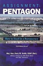 Assignment: Pentagon: How to Excel in a Bureaucracy, 3d Edition, Revised, Perry