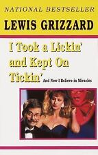 I Took a Lickin' and Kept on Tickin': And Now I Believe in Miracles by Grizzard