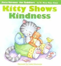 Kitty Shows Kindness (First Virtues for Toddlers)-ExLibrary