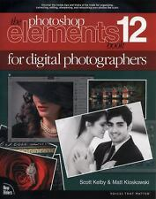 The Photoshop Elements 12 Book for Digital Photographers Voices That Matter