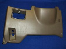1997 - 2001 TOYOTA CAMRY DRIVER DASH KICK PANEL LOWER INTERIOR TRIM TAN / BROWN