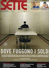 SETTE- Corriere della Sera N°3/ 19.GEN.2012 * DOVE FUGGONO I SOLDI . . .