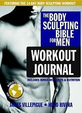 The Body Sculpting Bible for Men Workout Journal: The Ultimate Men's Body Sculpt