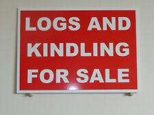 Logs and Kindling for sale Sign.  3mm plastic sign.  (BL-139)