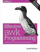 Effective Awk Programming : Universal Text Processing and Pattern Matching by...
