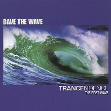 """Trancendence: The First Wave - Dave """"The Wave"""" (CD 2000)"""