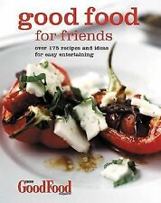 Good Food for Friends: Over 175 Recipes and Ideas for Easy Entertaining