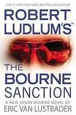 Robert Ludlum's the Bourne Sanction by Eric Van Lustbader (2008, Hardcover)