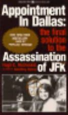 Appointment in Dallas: The Final Solution to the Assassination of JFK by H. McDo