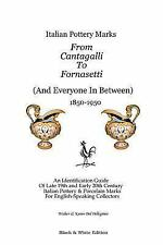 Italian Pottery Marks from Cantagalli to Fornasetti Black and White Edition