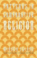Patterns in Comparative Religion by Mircea Eliade (1996, Paperback)