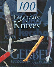 100 LEGENDARY KNIVES BOOK History Famous Names European & American Knifemakers