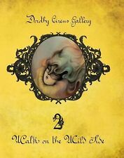 2014-01-30, Walk on the Wild Side: Dorothy Circus Gallery Volume 2 (DCG Trilogy)