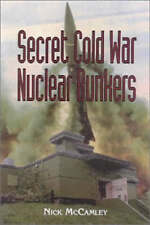 Secret Cold War Nuclear Bunkers by N.J. McCamley (Hardback, 2000)