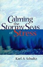 Calming the Stormy Seas of Stress by Karl A. Schultz cloth New, Signed by Author