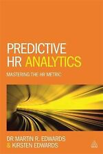 Predictive HR Analytics : Mastering the HR Metric by Kirsten Edwards and...