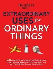 Extraordinary Uses for Ordinary Things: 2,317 Ingenious Uses for Vinegar, Salt,