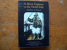 A Black Explorer at the North Pole by Matthew A Henson 1989 Arctic Travel