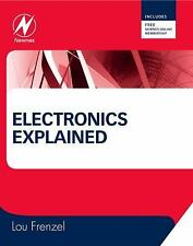 Electronics Explained : The New Systems Approach to Learning Electronics by...