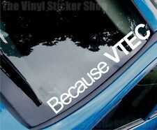 BECAUSE VTEC Funny Novelty Modified Car/Window Sticker/Decal - Large Size