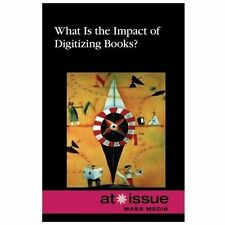 What Is the Impact of Digitizing Books? (At Issue Series)