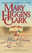 Mount Vernon Love Story : A Novel of George and Martha Washington, Mary Higgins