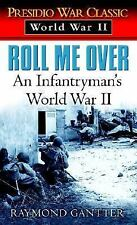 Roll Me Over: An Infantryman's World War II (Presidio War Classic. World War II