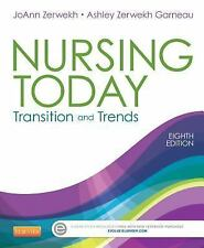Nursing Today : Transition and Trends by JoAnn Zerwekh and Ashley Zerwekh...