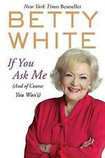 If You Ask Me: - Betty White NEW Paperback