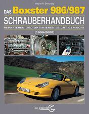 DAS BOXTER 986/987 SCHRAUBERHANDBUCH 1996-2008 PORSCHE REPARATURANLEITUNG