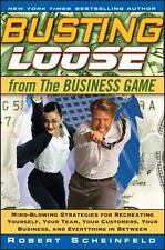 Busting Loose From the Business Game: Mind-Blowing Strategies for Recreating You