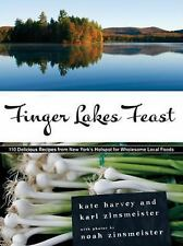 Finger Lakes Feast: 110 Delicious Recipes from New York's Hotspot for -ExLibrary