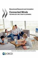 Connected Minds : How Technology Influences Learners by Organisation for...