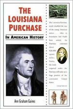 In American History: The Louisiana Purchase in American History by Ann Graham...