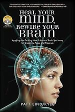 Heal Your Mind, Rewire Your Brain : Applying the Exciting New Science of...