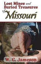 Lost Mines and Buried Treasures of Missouri by W. C. Jameson (2012, Paperback)