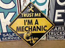TRUST ME IM A MECHANIC EMBOSSED METAL SIGN FORD CHEVY MECHANIC GARAGE MAN CAVE