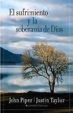 El Sufrimiento y la Soberania de Dios by Justin Taylor (2008, Paperback)