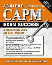 Achieve CAPM Exam Success: A Concise Study Guide and Desk Reference, Frank Reyno