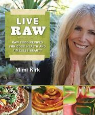 Live Raw : Raw Food Recipes for Good Health and Timeless Beauty by Amby...