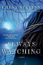 Always Watching by Chevy Stevens (2014, Paperback)