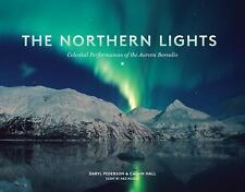 The Northern Lights : Celestial Performances of the Aurora Borealis by Calvin...