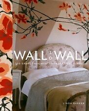 Wall to Wall : 100 Great Treatments for Vertical Surfaces by Linda Barker...