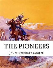 The Pioneers : Or the Sources of the Susquehanna (4th Book of the...