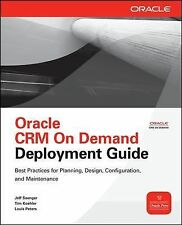 Oracle Press: Oracle CRM on Demand Deployment Guide by Jeff Saenger, Tim...