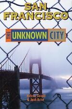 San Francisco: The Unknown City Krist, Josh