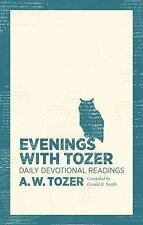 Evenings With Tozer: Daily Devotional Readings, Tozer, A. W.